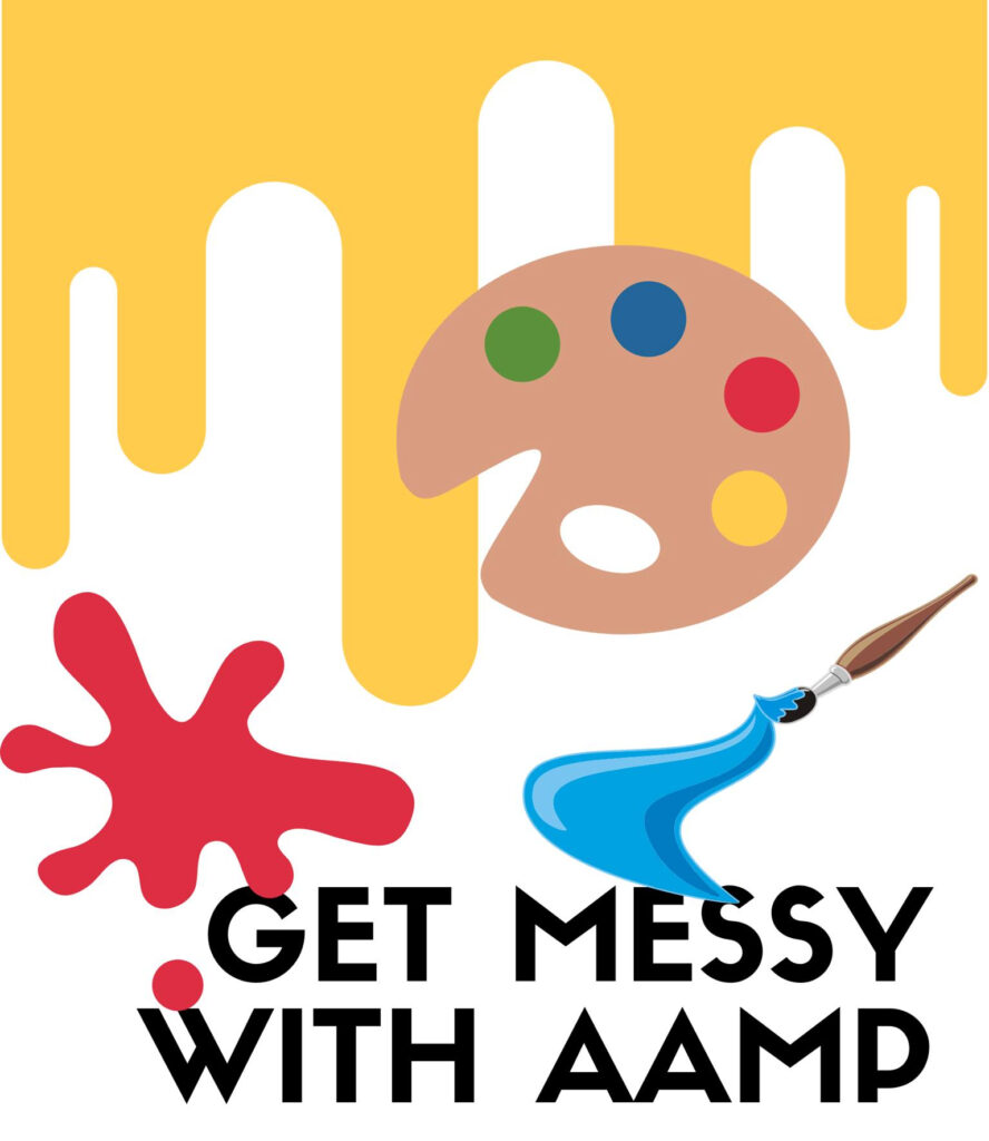 """Image with clip art of painting supplies and text that says """"Get Messy With AAMP""""."""